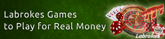 Labrokes Games to Play for Real Money